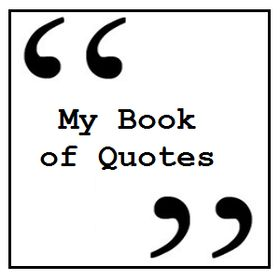 My Book of Quotes .