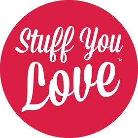 Stuff You Love