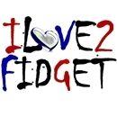 ILove2Fidget