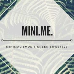 Mini.Me. - Minimalismus & Green Lifestyle