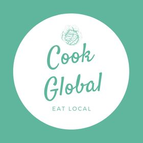 Cook Global Eat Local | Healthy Family Recipes