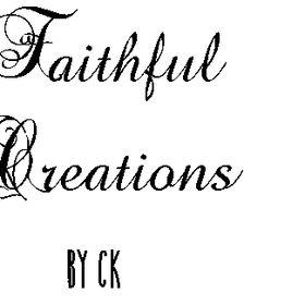 Faithful Creations by CK
