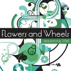 Flowers and Wheels