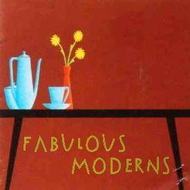 Fabulous Moderns