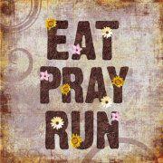 Eat Pray Run