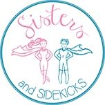 Sisters and Sidekicks