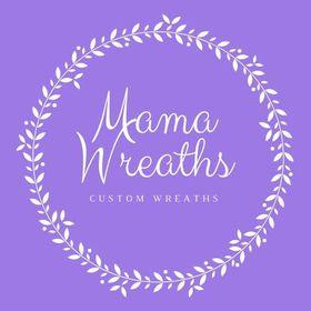 Mama Wreaths