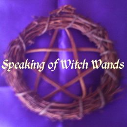 Speaking of Witch Wands