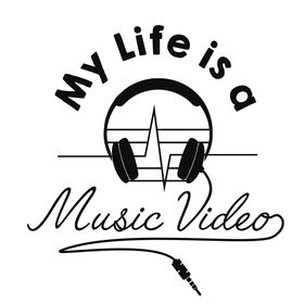 My Life is a Music Video