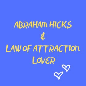Abraham Hicks & Law Of Attraction Lover