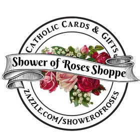 Shower of Roses Shoppe Catholic Cards and Gifts