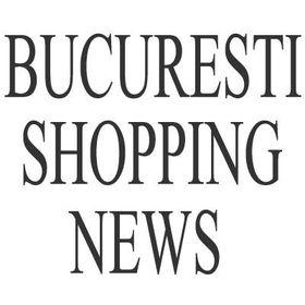 Bucuresti Shopping News