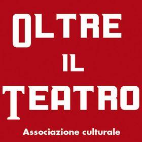 Oltre il Teatro - Associazione culturale
