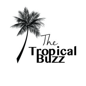 The Tropical Buzz