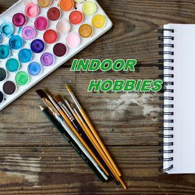 Indoor Hobbies
