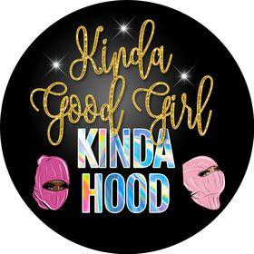 Kinda Good Girl Kinda Hood