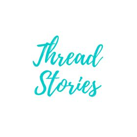 Thread Stories | Blog + Insights for the Fashion and Textile Inspired