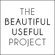 The Beautiful Useful Project