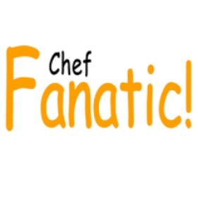 Chef Fanatic!