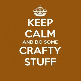 Keep Calm & do some crafty stuff