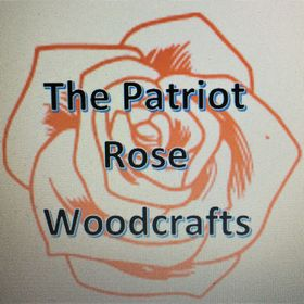 The Patriot Rose WoodCrafts