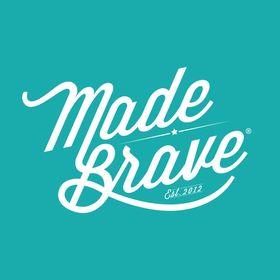 MadeBrave®