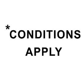 {*Conditions Apply}