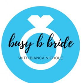 Bianca Nichole | Busy B Bride | Wedding & Lifestyle Blogger