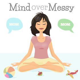 Mind Over Messy - Mindful living
