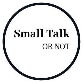 Small Talk or not