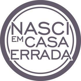 NASCI EM CASA ERRADA