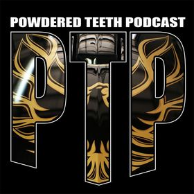 Powdered Teeth Podcast