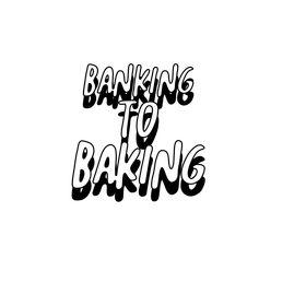 Banking to Baking