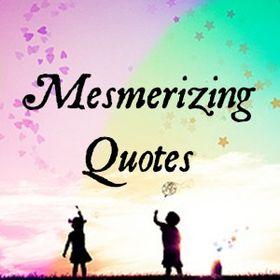 Mesmerizing Quotes
