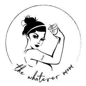 The Whatever Mom Blog