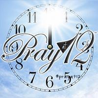 Pray at 12