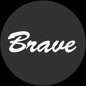 Brave .