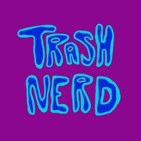Trash Nerd