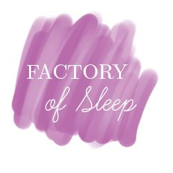Factory of Sleep
