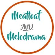 Meatloaf and Melodrama