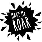 Make Me Roar