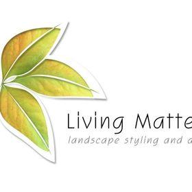 Living Matter - Landscape Styling & Design