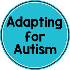 Adapting for Autism | Resources for Special Education Classrooms