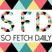 So Fetch Daily