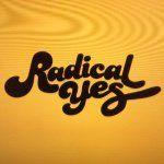 Radical YES !