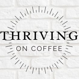 Thriving on Coffee