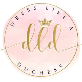 Dress Like a Duchess