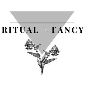 Ritual + Fancy