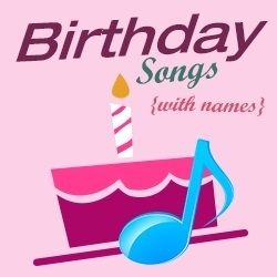 Birthday Songs With Names