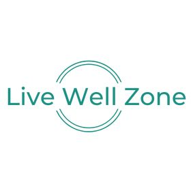 Live Well Zone | Healthy Living